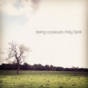 pseudo holy spirit