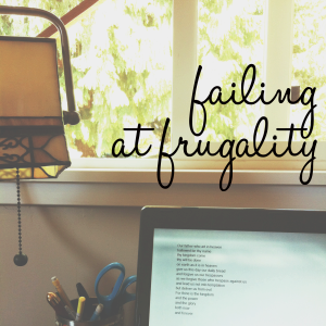 Stop feeling guilty for failing at frugality