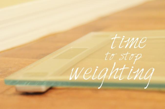 stop weighting